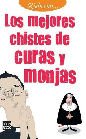 RÍETE CON... LOS MEJORES CHISTES DE CURAS Y MONJAS