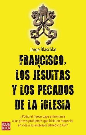 FRANCISCO, LOS JESUITAS Y LOS PECADOS DE LA IGLESIA