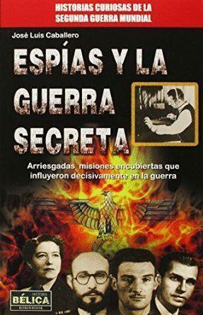 ESPÍAS Y LA GUERRA SECRETA