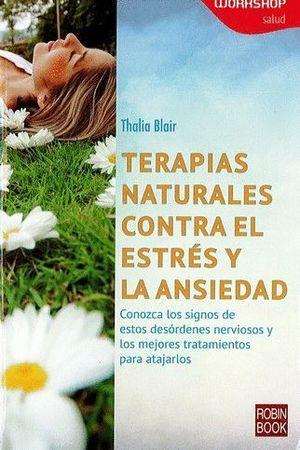 TERAPIAS NATURALES CONTRA EL ESTRÉS Y LA ANSIEDAD