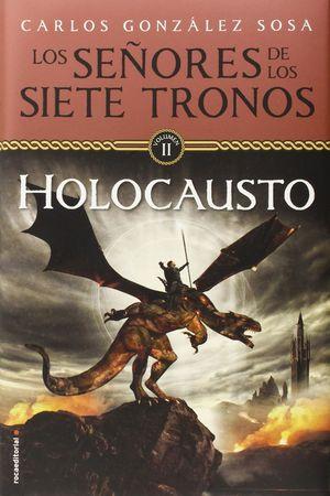 LOS SEÑORES DE LOS SIETE TRONOS II HOLOCAUSTO