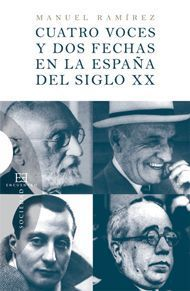 CUATRO VOCES Y DOS FECHAS EN LA ESPAÑA DEL SIGLO XX