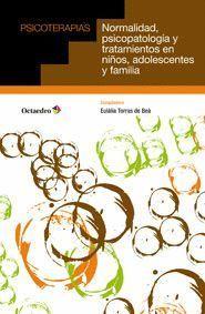 NORMALIDAD, PSICOPATOLOGÍA Y TRATAMIENTOS PARA NIÑOS, ADOLESCENTES Y FAMILIA