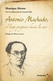 ANTONIO MACHADO, EL LARGO PEREGRINAR HACIA EL MAR