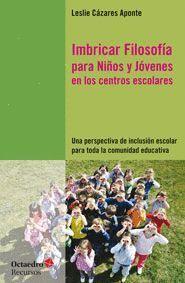 IMBRICAR FILOSOFIA PARA NIÑOS Y JOVENES EN LOS CENTROS ESCOLARES