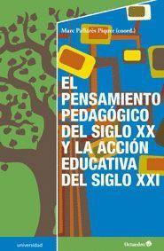 EL PENSAMIENTO PEDAGOGICO DEL SIGLO XX Y LA ACCION EDUCATIVA DEL