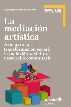 LA MEDIACION ARTISTICA. ARTE PARA LA TRANSFORMACION SOCIAL