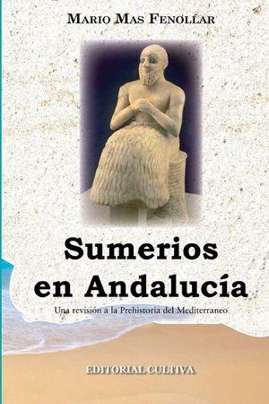 SUMERIOS EN ANDALUCIA . UNA REVISIÓN A LA PREHISTORIA DEL MEDITERRÁNEO