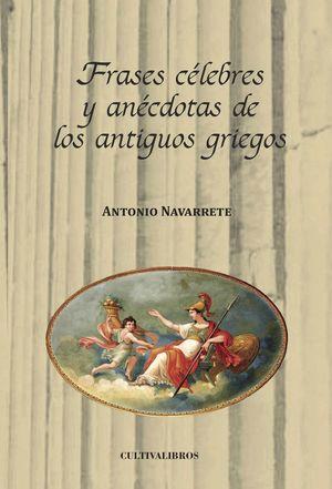 FRASES CELEBRES Y ANECDOTAS DE LOS ANTIGUOS GRIEGOS.
