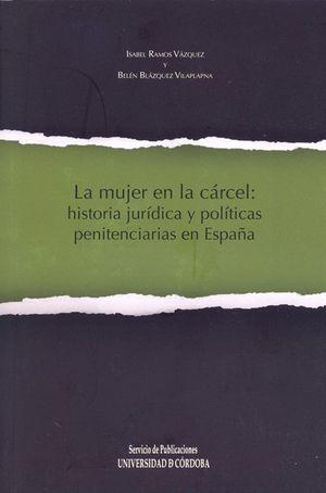 LA MUJER EN LA CÁRCEL: HISTORIA JURÍDICA Y POLÍTICAS PENITENCIARIAS EN ESPAÑA