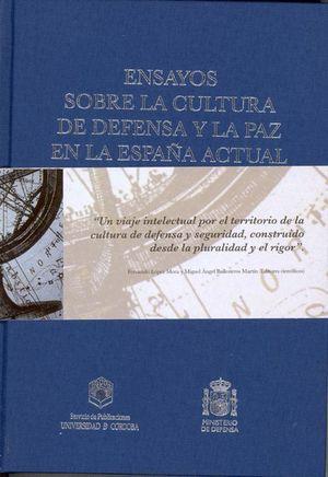 ENSAYOS SOBRE LA CULTURA DE DEFENSA Y LA PAZ EN LA ESPAÑA ACTUAL
