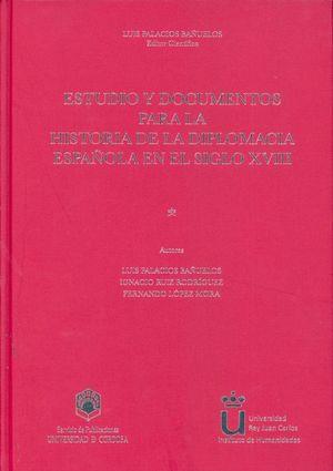 ESTUDIO Y DOCUMENTOS PARA LA HISTORIA DE LA DIPLOMACIA ESPAÑOLA EN EL SIGLO XVII