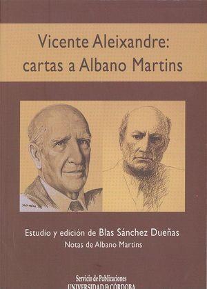 VICENTE ALEIXANDRE: CARTAS A ALBANO MARTINS