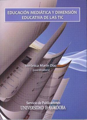 EDUCACIÓN MEDIÁTICA Y DIMENSIÓN EDUCATIVA DE LAS TICS