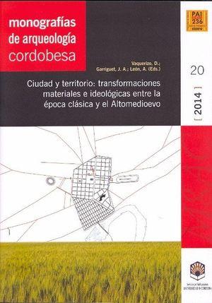 CIUDAD Y TERRITORIO: TRANSFORMACIONES MATERIALES E IDEOLOGICAS EN