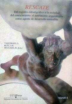 RESCATE. DEL REGISTRO ESTRATIGRÁFICO A LA SOCIEDAD DEL CONOCIMIENTO: EL PATRIMON
