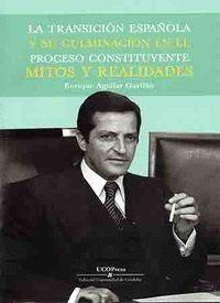 LA TRANSICIÓN ESPAÑOLA Y SU CULMINACIÓN EN EL PROCESO CONSTITUYENTE, MITOS Y REA