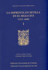 IMPRENTA EN SEVILLA EN EL SIGLO XVI (1521-1600) 2 VOLS