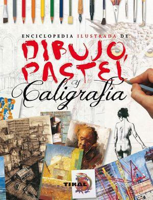 ENCICLOPEDIA ILUSTRADA DE DIBUJO, PASTEL Y CALIGRAFIA
