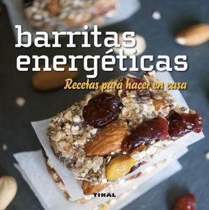 BARRITAS ENERGETICAS RECETAS PARA HACER EN CASA