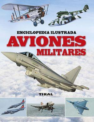 AVIONES MILITARES ENCICLOPEDIA ILUSTRADA