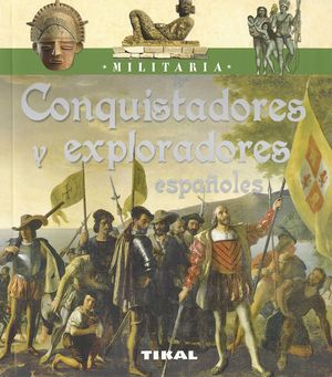 CONQUISTADORES Y EXPLORADORES ESPAÑOLES