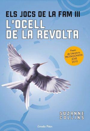 ELS JOCS DE LA FAM III. L'OCELL DE LA REVOLTA (CATALAN)