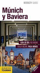 MÚNICH Y BAVIERA 2018 INTERCITY GUIDES