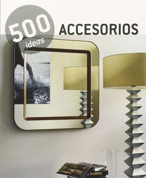 500 IDEAS ACCESORIOS
