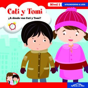 ¿DONDE VAN CATI Y TOMI ? NIVEL 1 APRENDIENDO A LEER