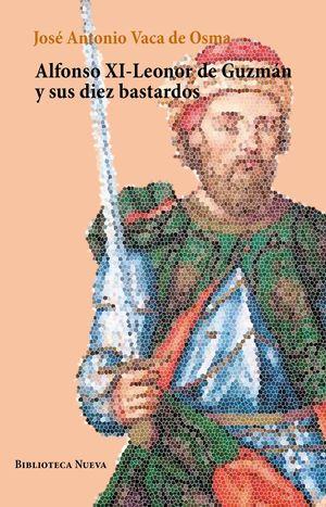 ALFONSO XI-LEONOR DE GUZMÁN Y SUS DIEZ BASTARDOS
