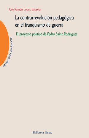 LA CONTRARREVOLUCION PEDAGOGICA EN EL FRANQUISMO DE GUERRA