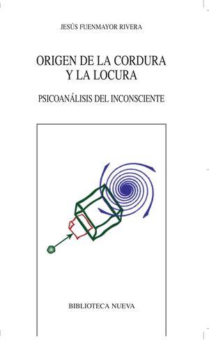 ORIGEN DE LA CORDURA Y LA LOCURA