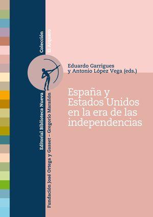 ESPAÑA Y ESTADOS UNIDOS EN LA ERA DE LAS INDEPENDENCIAS
