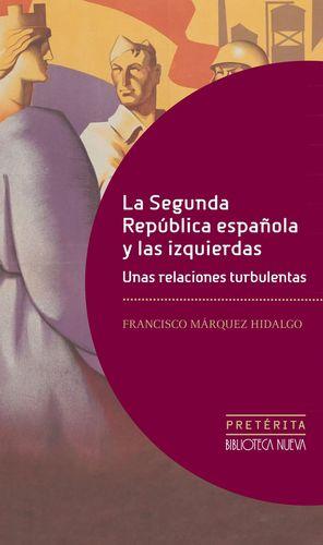 LA SEGUNDA REPÚBLICA ESPAÑOLA Y LAS IZQUIERDAS.