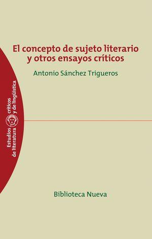 EL CONCEPTO DE SUJETO LITERARIO Y OTROS ENSAYOS CRÍTICOS