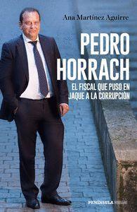 PEDRO HORRACH EL FISCAL QUE PUSO EN JAQUE A LA CORRUPCIÓN