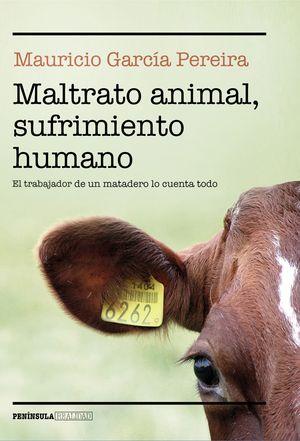 MALTRATO ANIMAL, SUFRIMIENTO HUMANO