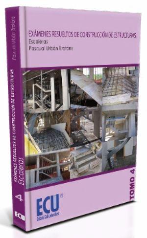 EXAMENES RESUELTOS DE CONSTRUCCION DE ESTRUCTURAS TOMO 4