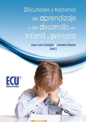 DIFICULTADES Y TRASTORNOS DEL APRENDIZAJE Y DEL DESARROLLO EN INFANTIL Y PRIMARI