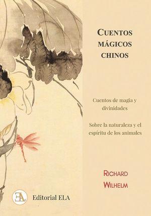 CUENTOS MAGICOS CHINOS:CUENTOS DE MAGIA Y DIVINIDADES