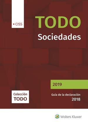 TODO SOCIEDADES 2019. GUÍA DE LA DECLARACIÓN 2018