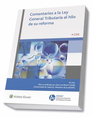 COMENTARIOS A LA LEY GENERAL TRIBUTARIA AL HILO DE SU REFORMA