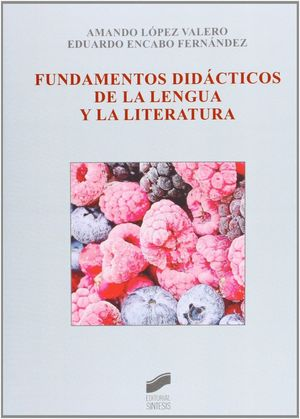 FUNDAMENTOS DIDÁCTICOS DE LA LENGUA Y LA LITERATURA (2» ED.)