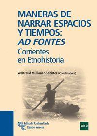 MANERAS DE NARRAR ESPACIOS Y TIEMPOS: AD FONTES