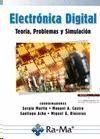 ELECTRONICA DIGITAL. TEORIA PROBLEMAS Y SIMULACION