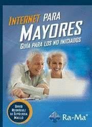 INTERNET PARA MAYORES. GUIA PARA LOS NO INICIADOS
