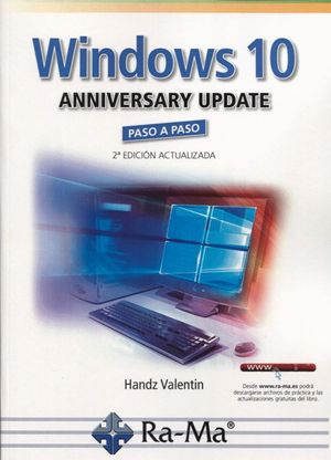 WINDOWS 10 ANNIVERSARY UPDATE PASO A PASO 2ª ED.
