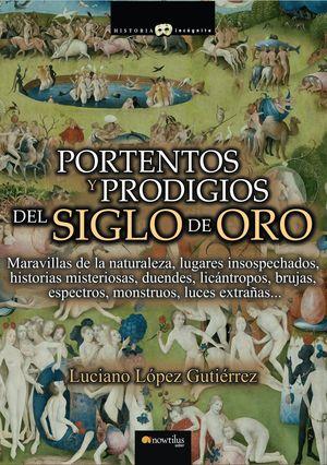 PORTENTOS Y PRODIGIOS DEL SIGLO DE ORO