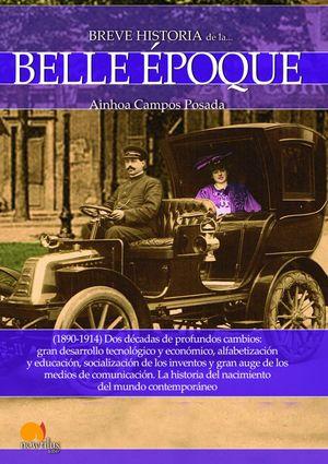 BREVE HISTORIA DE LA BELLE EPOQUE 1890-1914